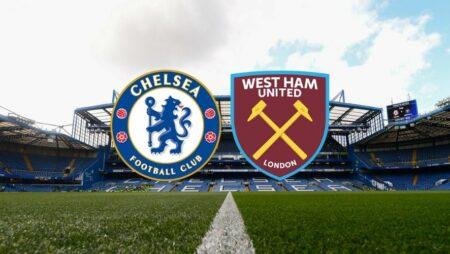 Soi kèo, nhận định trận đấu Chelsea vs West Ham 03h00 ngày 22/12