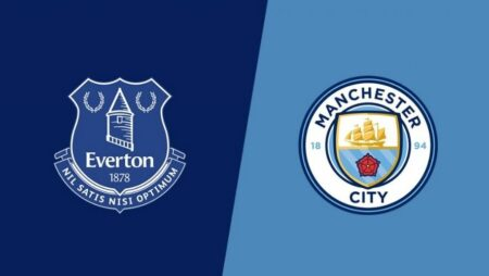 Soi kèo bóng đá trực tuyến Everton vs Man City 3h00 ngày 29/12