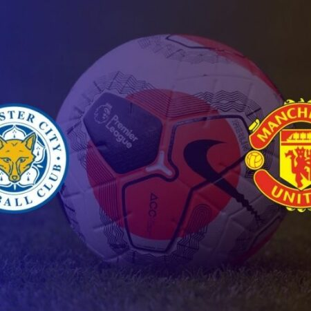Dự đoán tỷ số trận đấu Leicester City vs Manchester United 19h30 ngày 26/12