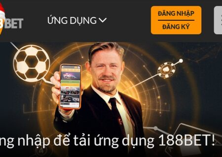 Tải 188bet mobile trải nghiệm ứng dụng cá cược trên điện thoại siêu nhanh siêu mượt